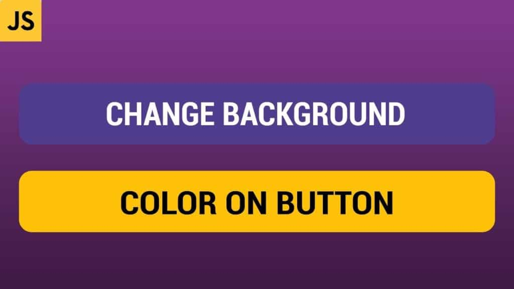 Change Background Color On Click Button - HTML CSS and Javascript